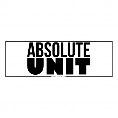 Absolute Unit – Series 4