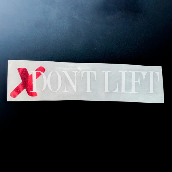 Don't Lift X